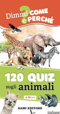 120 QUIZ SUGLI ANIMALI. EDIZ. A SPIRALE - CASALIS ANNA