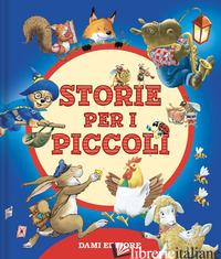 STORIE PER I PICCOLI. EDIZ. A COLORI - WOLF TONY; WOLF MATT; CAMPANELLA MARCO; LAY A. (CUR.)