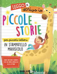 PICCOLE STORIE PER PICCOLI LETTORI IN STAMPATELLO MAIUSCOLO. LEGGO E SCRIVO IO.  - CASALIS ANNA; PUGGIONI MONICA