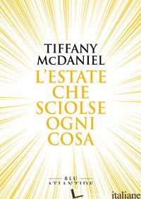 ESTATE CHE SCIOLSE OGNI COSA (L') - MCDANIEL TIFFANY