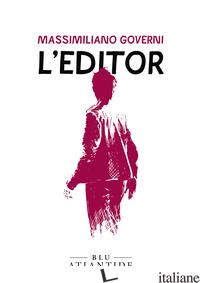 EDITOR (L') - GOVERNI MASSIMILIANO