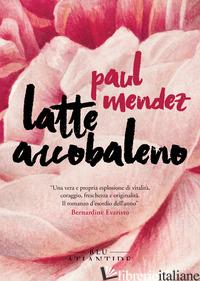 LATTE ARCOBALENO - MENDEZ PAUL