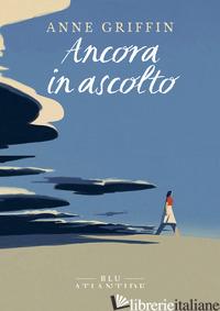 ANCORA IN ASCOLTO - GRIFFIN ANNE