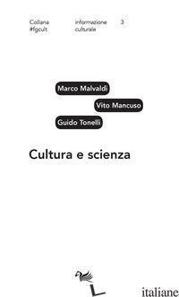 CULTURA E SCIENZA - MALVALDI MARCO; MANCUSO VITO; TONELLI GUIDO