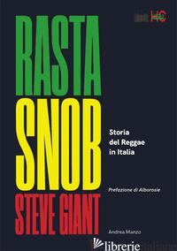 RASTA SNOB. LA STORIA DEL REGGAE IN ITALIA - GIANT STEVE