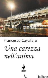 CAREZZA NELL'ANIMA (UNA) - CAVALLARO FRANCESCO