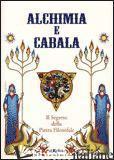 ALCHIMIA E CABALA. IL SEGRETO DELLA PIETRA FILOSOFALE -