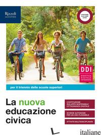 NUOVA EDUCAZIONE CIVICA. PER IL TRIENNIO DELLE SCUOLE SUPERIORI. CON E-BOOK. CON - AA.VV.