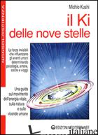 KI DELLE NOVE STELLE (IL) - KUSHI MICHIO; ROMANO B. (CUR.)