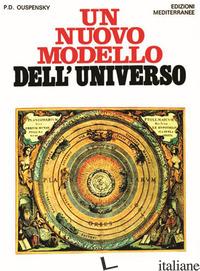NUOVO MODELLO DELL'UNIVERSO (UN) - USPENSKIJ PETR D.