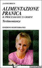ALIMENTAZIONE PRANICA. IL PROCESSO DEI 21 GIORNI. TESTIMONIANZE - JASMUHEEN (CUR.)