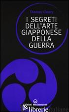 SEGRETI DELL'ARTE GIAPPONESE DELLA GUERRA (I) - CLEARY THOMAS