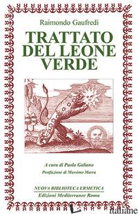 TRATTATO DEL LEONE VERDE. TESTO LATINO A FRONTE (IL) - GAUFREDI RAIMONDO