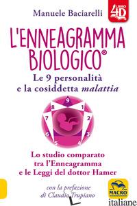 ENNEAGRAMMA BIOLOGICO®. LE 9 PERSONALITA' E LA COSIDDETTA MALATTIA. LO STUDIO CO - BACIARELLI MANUELE