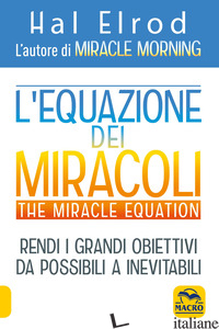 EQUAZIONE DEI MIRACOLI. THE MIRACLE EQUATION (L') - ELROD HAL