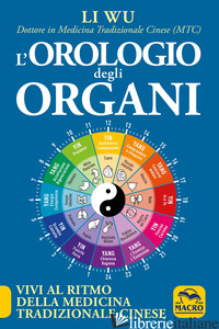 OROLOGIO DEGLI ORGANI (L') - WU LI