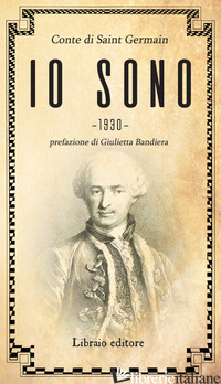 IO SONO - SAINT-GERMAIN (CONTE DI); PELLEGRINO A. (CUR.)