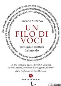 FILO DI VOCI. TRENTADUE SCRITTORI DAL MONDO (UN) - MINERVA LUCIANO