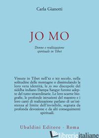 JO MO. DONNE E REALIZZAZIONE SPIRITUALE IN TIBET - GIANOTTI CARLA