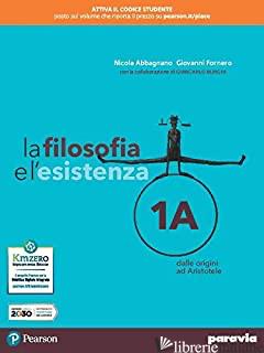 FILOSOFIA E L'ESISTENZA. PER LE SCUOLE SUPERIORI. CON E-BOOK. CON ESPANSIONE ONL - ABBAGNANO NICOLA; FORNERO GIOVANNI
