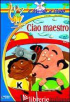 CIAO MAESTRO - FERRARESSO LUIGI