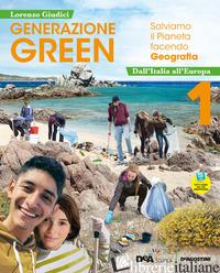 GENERAZIONE GREEN. CON ATLANTE 1, REGIONI D'ITALIA, EDUCAZIONE CIVICA. PER LA SC - GIUDICI LORENZO