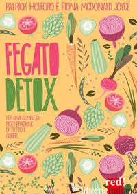 FEGATO DETOX - HOLFORD PATRICK; MCDONALD JOYCE FIONA