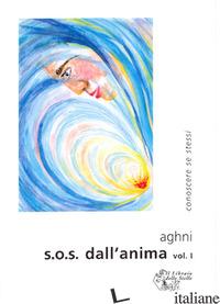 S.O.S. DALL'ANIMA. VOL. 1 - AGHNI