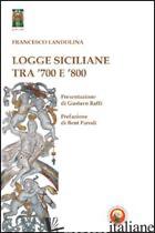 LOGGE SICILIANE TRA '700 E '800 - LANDOLINA FRANCESCO
