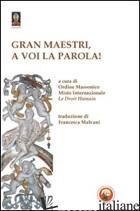 GRAN MAESTRI, A VOI LA PAROLA! - JUETTE D. (CUR.); RAMON I. (CUR.)