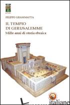 TEMPIO DI GERUSALEMME. MILLE ANNI DI STORIA EBRAICA (IL) - GRAMMAUTA FILIPPO