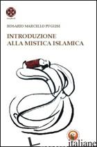 INTRODUZIONE ALLA MISTICA ISLAMICA - PUGLISI ROSARIO MARCELLO