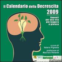 CALENDARIO DELLA DESCRESCITA 2009. APPUNTI PER UNA VITA PIU' LEGGERA E GIOIOSA ( - PIGNATTA VALERIO