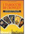 TAROCCHI DI CROWLEY. IL MANUALE PER L'USO DELLE CARTE DI ALEISTER CROWLEY E LADY - AKRON; BANZHAF HAJO