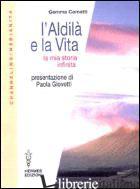 ALDILA' E LA VITA. LA MIA STORIA INFINITA (L') - COMETTI GEMMA