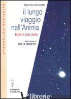LUNGO VIAGGIO NELL'ANIMA. LETTERE DAL CIELO (IL) - COMETTI GEMMA