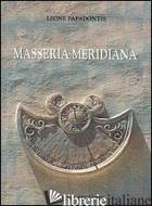 MASSERIA MERIDIANA - PAPADONTIS LEONE