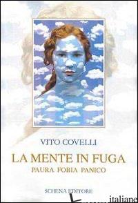 MENTE IN FUGA. PAURA FOBIA PANICO (LA) - COVELLI VITO