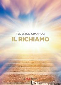 RICHIAMO (IL) - CIMAROLI FEDERICO