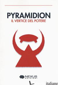 PYRAMIDION. IL VERTICE DEL POTERE - ANONIMO