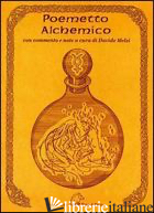 POEMETTO ALCHEMICO - ANONIMO; MELZI D. (CUR.)