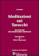 MEDITAZIONI SUI TAROCCHI. UN VIAGGIO NELL'ERMETISMO CRISTIANO. VOL. 2 - ANONIMO