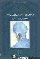 SCIENZA DEL RESPIRO (LA) - RAMACHARAKA (YOGI); FERRI B. (CUR.)