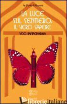 LUCE SUL SENTIERO: IL VERO SAPERE (LA) - RAMACHARAKA (YOGI)
