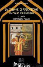 CHIAVE DI SALOMONE: LA MAGIA EVOCATORIA (LA) - FUSCO SEBASTIANO