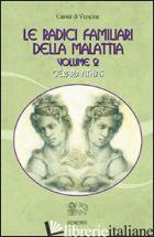 RADICI FAMILIARI DELLA MALATTIA (LE). VOL. 2 - ATHIAS GERARD