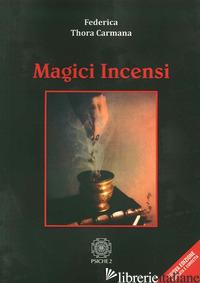 MAGICI INCENSI - CARMANA FEDERICA