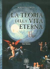 TEORIA DELLA VITA ETERNA (LA) - COLLIN RODNEY