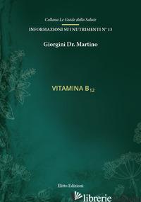 VITAMINA B12 - GIORGINI MARTINO