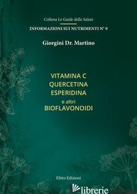 VITAMINA C QUERCITINA ESPERIDINA E ALTRI BIOFLAVONOIDI - GIORGINI MARTINO